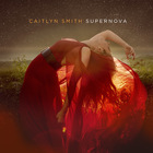 Caitlyn Smith - Supernova