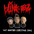 Blink-182 - Not Another Christmas Song (CDS)