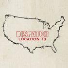 Dispatch - Location 13 (Deluxe Version)