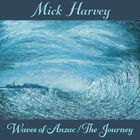 Mick Harvey - Waves Of Anzac / The Journey