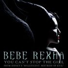"Bebe Rexha - You Can't Stop The Girl (From Disney's ""Maleficent: Mistress Of Evil"") (CDS)"