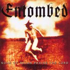 Entombed - Sons Of Satan Praise The Lord CD1