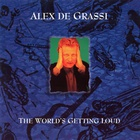 Alex De Grassi - The World's Getting Loud