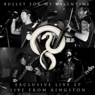 Bullet For My Valentine - Live From Kingston (EP)