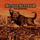 Mother Superior - Three Headed Dog