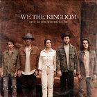 We The Kingdom - Live At The Wheelhouse