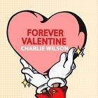 Charlie Wilson - Forever Valentine (CDS)