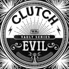 Clutch - Evil (The Weathermaker Vault Series) (CDS)