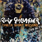 Rory Gallagher - Check Shirt Wizard Live In '77