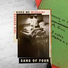 Gang Of Four - This Heaven Gives Me Migraine