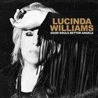 Lucinda Williams - Good Souls Better Angels