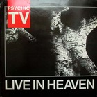 Psychic TV - Live In Heaven