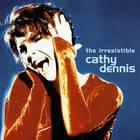 Cathy Dennis - The Irresistible Cathy Dennis