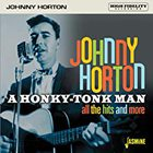 johnny horton - Honky-Tonk Man: All The Hits & More