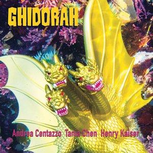 Ghidorah (With Tania Chen & Henry Kaiser)