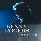 Kenny Rogers - Goodbye (CDS)
