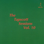 The Tapscott Sessions Vol. 10