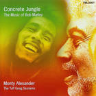 Monty Alexander - Concrete Jungle: The Music Of Bob Marley