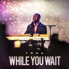 Tank - While You Wait