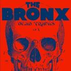 The Bronx - Dead Tracks Vol. 1