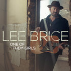 Lee Brice - One Of Them Girls (CDS)