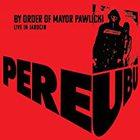 Pere Ubu - By Order Of Mayor Pawlicki (Live In Jarocin) CD1