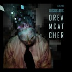 Lucidstatic - Dreamcatcher