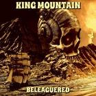 King Mountain - Beleagured