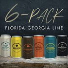 Florida Georgia Line - 6-Pack (EP)