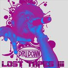 Dru Down - Lost Tapes III
