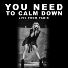 You Need To Calm Down (Live From Paris) (CDS)