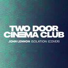 Two Door Cinema Club - Isolation (CDS)