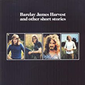 Barclay James Harvest & Other Short Stories: Expanded & Remastered