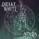 Drake White - Stars (EP)