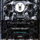 Racket Abuse (CDS)