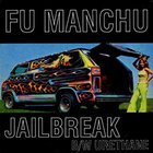 Fu Manchu - Jailbreak (EP)