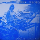 Bobby Brown - Prayers Of A One Man Band (Vinyl)