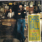 Chris Wall - No Sweat