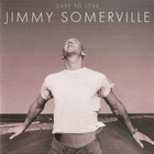 Jimmy Somerville - Dare To Love (Deluxe Edition) CD2