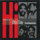 Otis Clay - The Best Of Otis Clay: The Hi Records Years