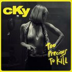 cKy - Too Precious To Kill (EP)