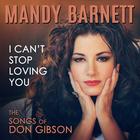 Mandy Barnett - I Can't Stop Loving You