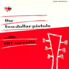 The Two Dollar Pistols With Tift Merrit (EP)