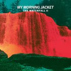 My Morning Jacket - The Waterfall II