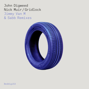 Gridlock (Jimmy Van M & Sabb Remixes) (With Nick Muir)