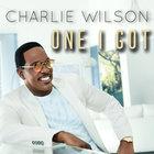Charlie Wilson - One I Got (CDS)