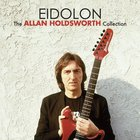 Eidolon: The Allan Holdsworth Collection CD1