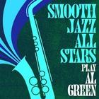 Smooth Jazz All Stars Play Al Green