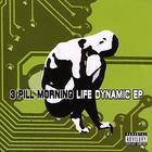 3 Pill Morning - Life Dynamic (EP)