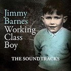 Jimmy Barnes - Working Class Boy